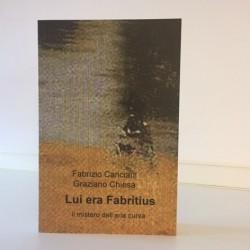 Lui era Fabritius. Il...